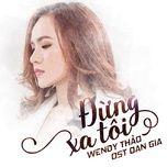 Đừng Xa Tôi (Oan Gia OST) (Single)