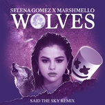 Wolves (Said The Sky Remix) (Single) - Selena Gomez, Marshmello