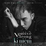 Người Về Trong Kỉ Niệm (Single) - Trịnh Đình Quang, Justin TechN9