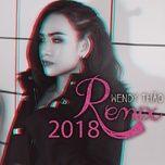 Wendy Thảo Remix 2018 - Wendy Thảo