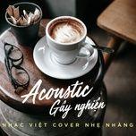 Acoustic Gây Nghiện - Nhạc Việt Cover Nhẹ Nhàng