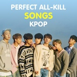 Perfect All-Kill Songs - KPop