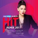 Album Hit Remix 2017 - Thu Minh