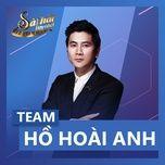 Sing My Song - Bài Hát Hay Nhất 2018 - Team Hồ Hoài Anh