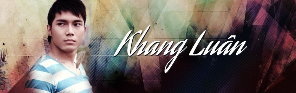 Khang luân tiểu sử bài hát playlist video