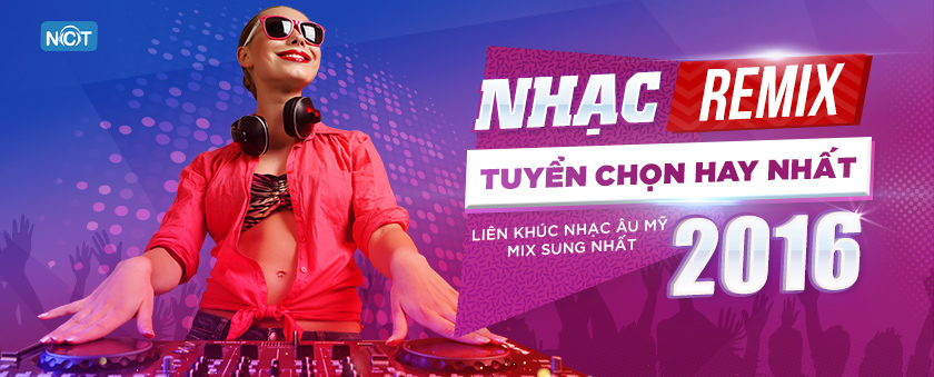 nhac remix au my tuyen chon hay nhat 2016 - mix sung nhat 2016