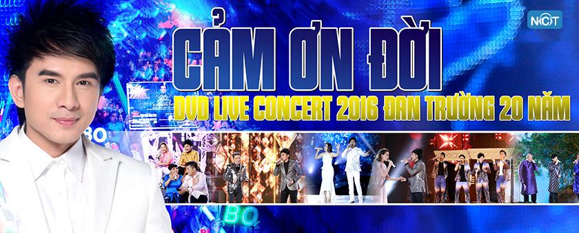 cam on doi - live concert 2016 dan truong 20 nam