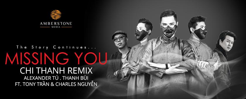 missing you remix - chi thanh, alexander tu, thanh bui, tony tran, charles nguyen