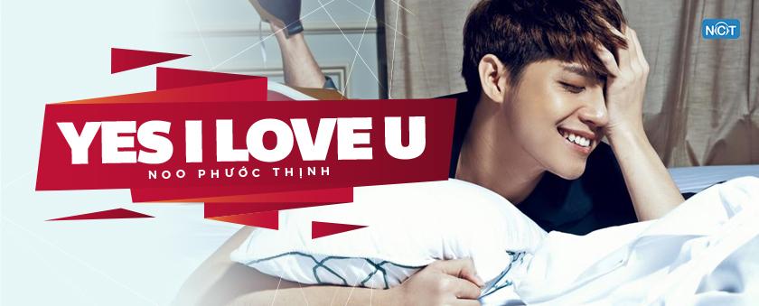 yes i love u - noo phuoc thinh