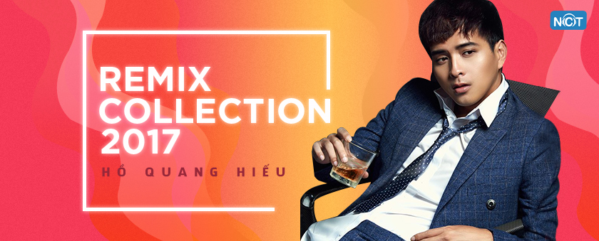 remix collection 2017 - ho quang hieu