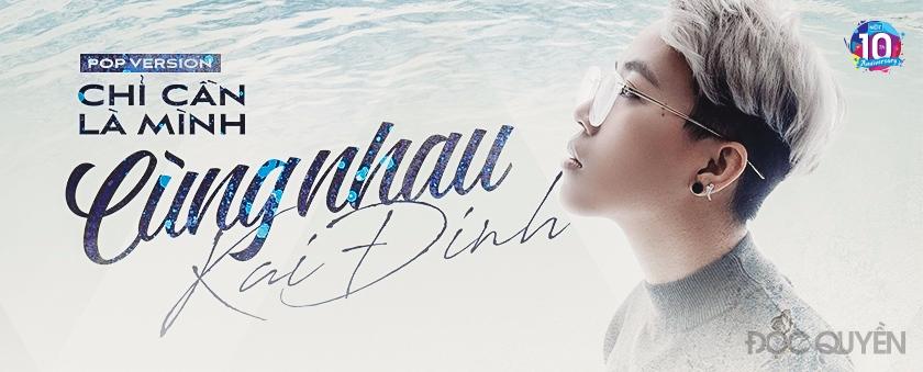 chi can la minh cung nhau (pop version) - kai dinh