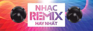 nhac remix hay nhat
