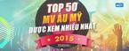 top 50 mv au my duoc xem nhieu nhat 2015